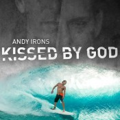 SOUL AND HEART: Andy Irons: Kissed by God.